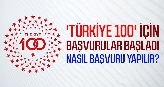 'Türkiye 100' için başvurular başladı! Nasıl Başvuru Yapılır?