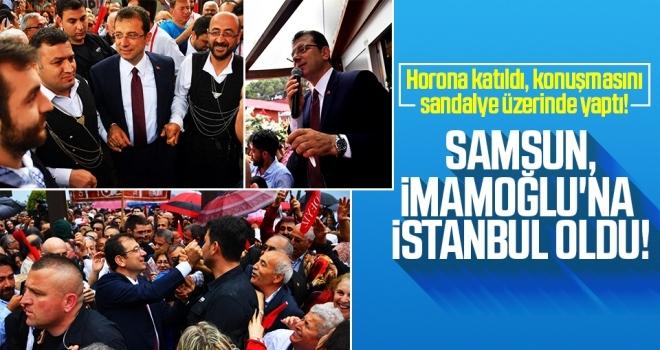 Samsun, İmamoğlu'na İstanbul oldu!