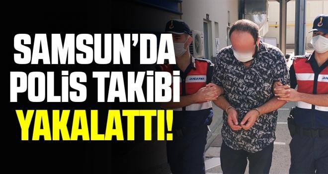 Samsun'da Polis Takibiyle Yakalandı!
