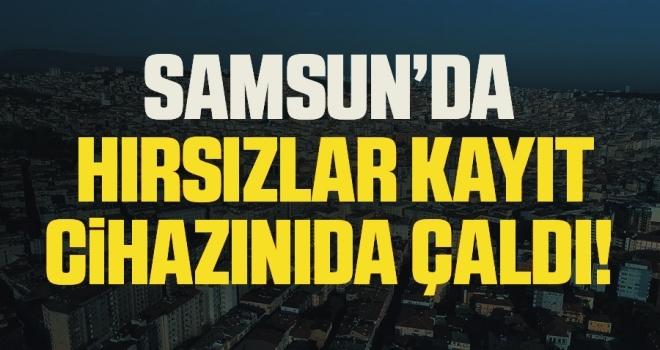 Samsun'da evden para ve ziynet eşyası çalan hırsız kamera kayıt cihazını da götürdü
