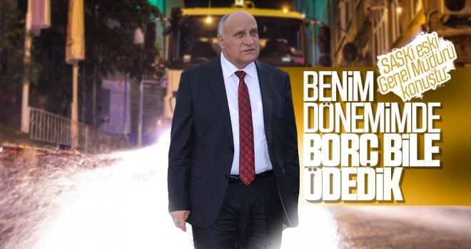 SASKİ eski Genel Müdürü Kamil Demircioğlu konuştu: Benim Dönemimde Borç Bile Ödedik