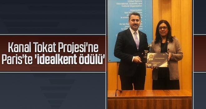 Kanal Tokat Projesi'ne Paris'te 'idealkent ödülü'
