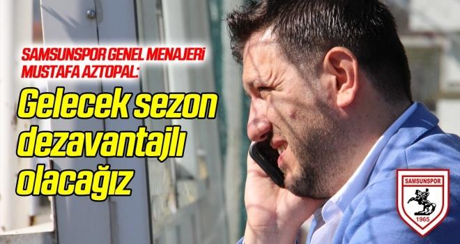 Samsunspor Genel Menajeri Mustafa Aztopal, spor müdürümüz Davut Aktaş'a gündemi değerlendirdi