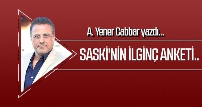 SASKİ'NİN İLGİNÇ ANKETİ.. A.Yener Cabbar yazdı