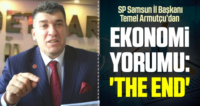 Armutçu'dan ekonomi yorumu: 'The End'