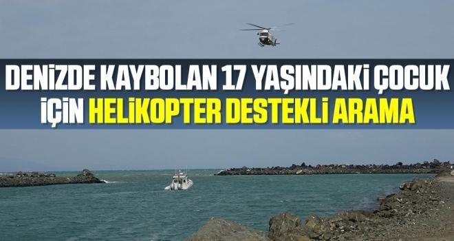 Samsun'da Denizde kaybolan 17 yaşındaki çocuk için helikopter destekli arama