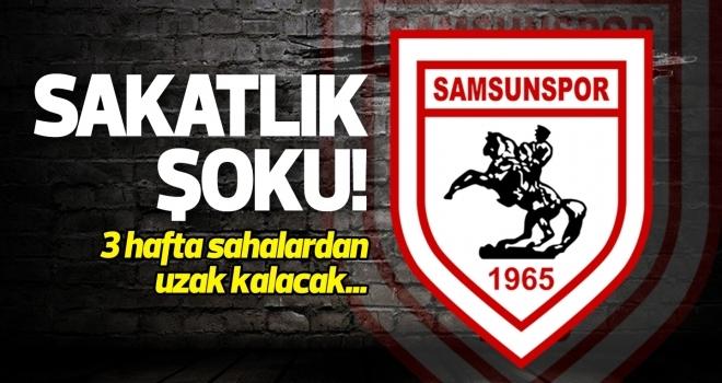 Samsunspor'da sakatlık şoku!