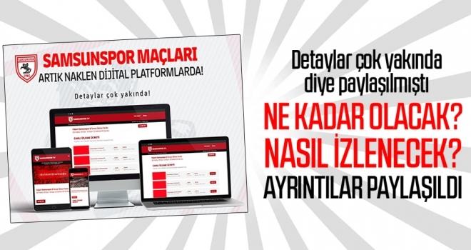 Samsunspor'un Maçlarının Yayınlanacağı Platformla İlgili Ayrıntılar Paylaşıldı