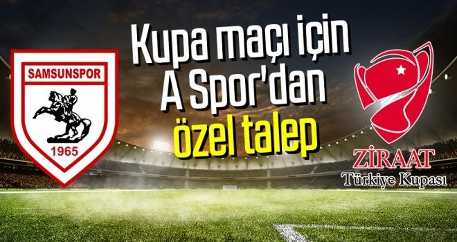 Kupa maçı için A Spor'dan özel talep