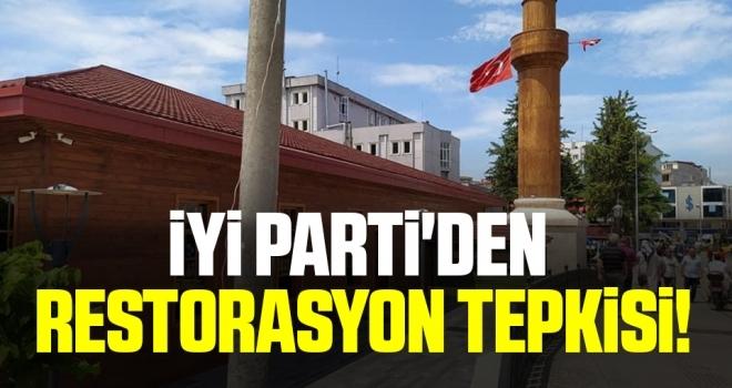 İYİ Parti'denRestorasyon Tepkisi
