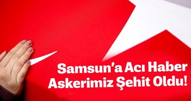 Samsun'a Acı Haber Zafer Akkuş Şehit Oldu!