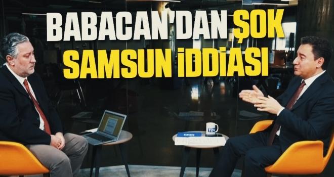 DEVA Partisi Genel Başkanı Ali Babacan ŞokSamsun İddiası!