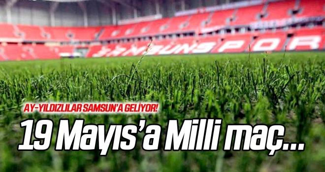 Samsun 19 Mayıs Stadyumu'na Milli maç