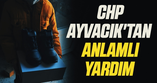 CHP Ayvacık'tananlamlı yardım