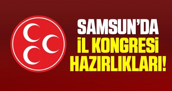 MHP Samsun'da İl Kongresi Hazırlıkları!