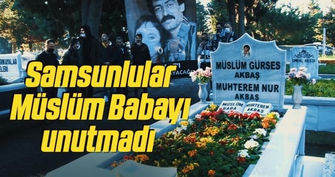 Samsunlular MüslümBabayı unutmadı