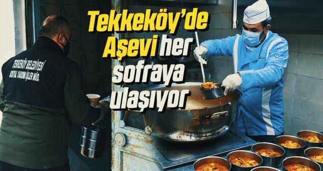 Tekkeköy Belediyesi Aşevi her sofraya ulaşıyor