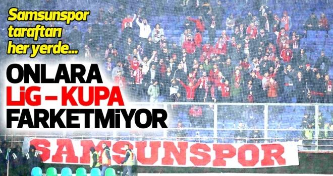 Samsunspor taraftarına 'lig-kupa' farketmiyor