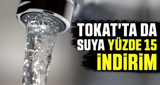 Tokat'ta da Suya Yüzde 15 İndirim