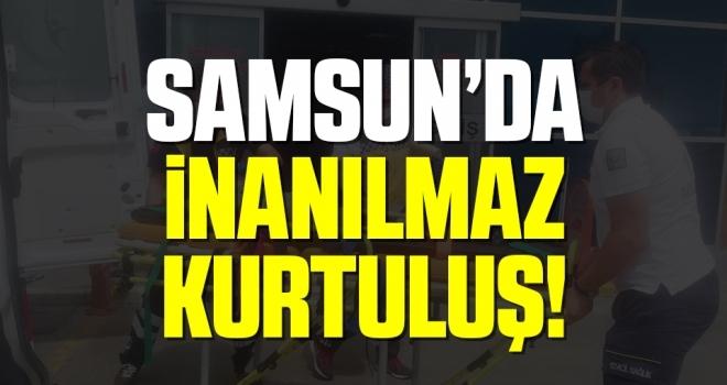 Samsun'da İnanılmaz Kurtuluş