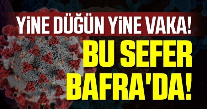 Samsun Bafra'da Düğünde Koronavirüs Bulaştı!