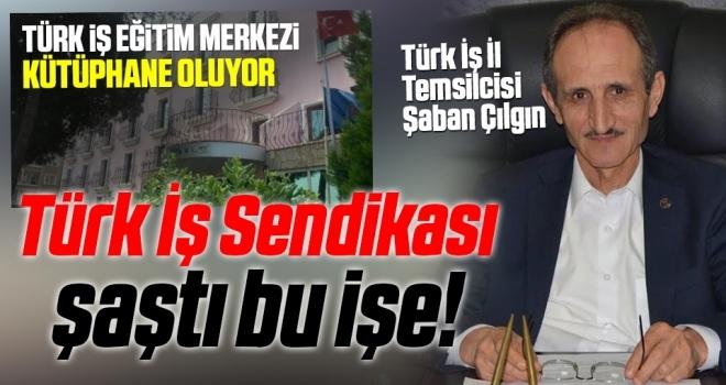 Türk İş SendikasıŞaştı Bu İşe!