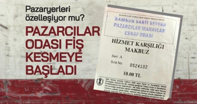 Samsun'daPazaryerleri Özelleşiyor Mu?