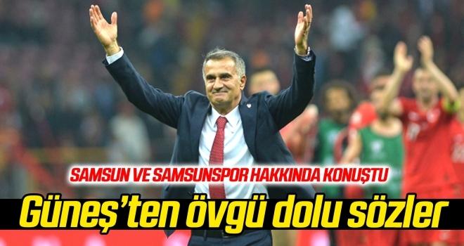 Şenol Güneş'ten Samsunspor'a övgü dolu sözler