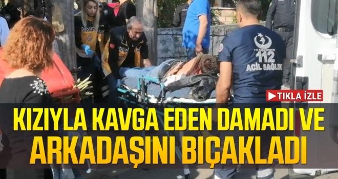 Kocaeli'de bir şahıs kızıyla kavga eden damadı ve arkadaşını bıçakladı