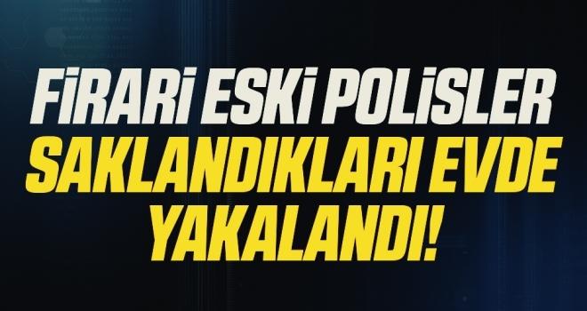 Samsun'da FETÖ firarisi 3 eski polis saklandıkları evlerde yakalandı