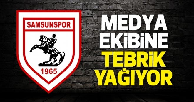 Samsunspor Medya Departmanına tebrik yağıyor
