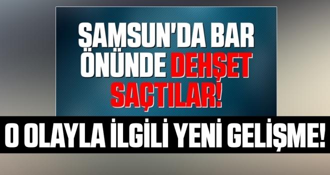 Samsun'da Bar Önündeki Kavgada Yeni Gelişme!