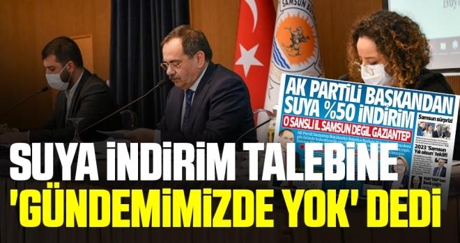 Samsun BB Başkanı Mustafa Demir Suya İndirim Talebi 'Gündemimizde Yok' Dedi