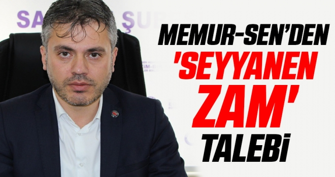 Memur-Sen'den 'seyyanen zam' talebi