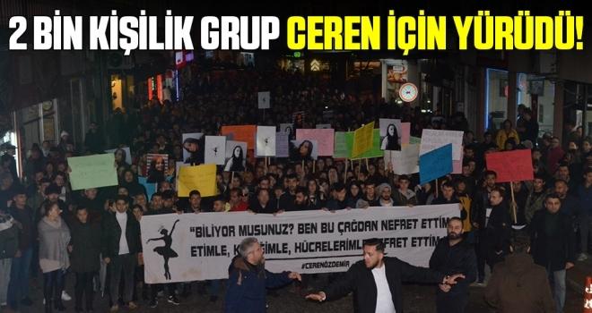 2 Bin Kişilik Grup Ceren İçin Yürüdü!