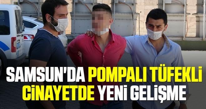 Samsun'da Pompalı Tüfekli Cinayetde Yeni Gelişme