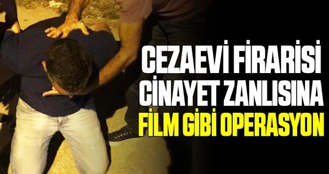 Cezaevi Firarisi Cinayet Zanlısına Film Gibi Operasyon