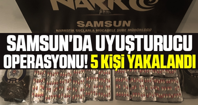 Samsun'da Uyuşturucu Operasyonu! 5 Kişi Yakalandı