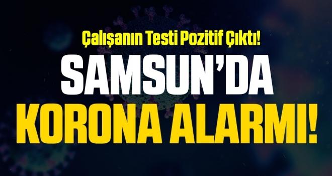 Samsun'da Koronavirüs Alarmı! Oda Kapatıldı