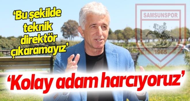 Samsunspor Teknik Menajeri Uyar: Kolay adam harcıyoruz