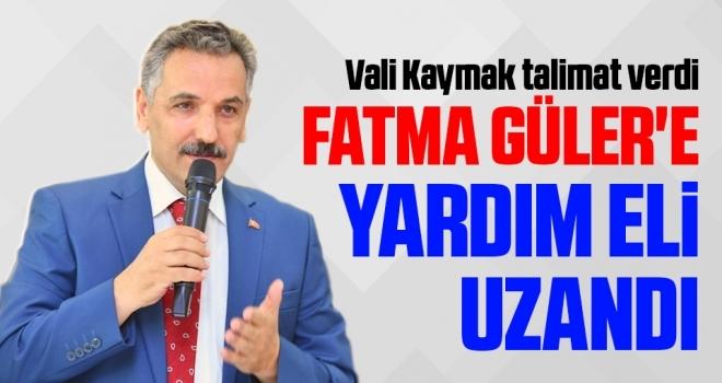 Fatma Güler'eYardım Eli Uzandı