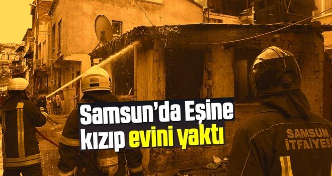 Samsun'da Eşine Kızıp Evini Yaktı