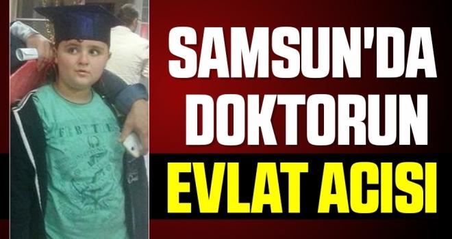 Samsun'da Doktorunevlat acısı