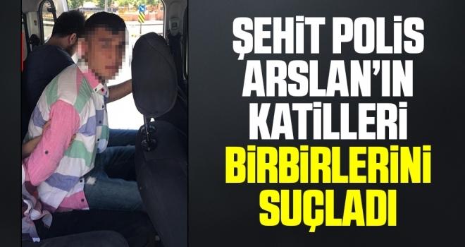 Şehit Arslan'ın Katiller Birbirini Suçladı