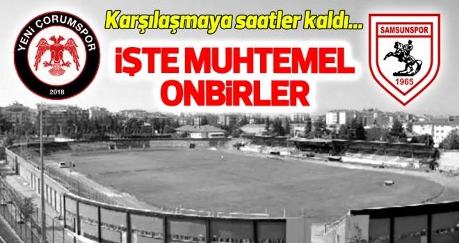 Yeni Çorumspor - Yılport Samsunspor (Muhtemel 11'ler)