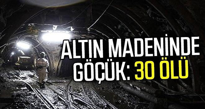 Altın Madeninde Göçük: 30 Ölü