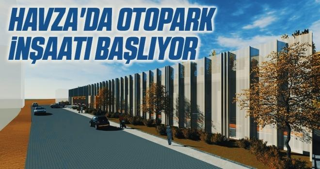 Havza'da otopark inşaatı başlıyor