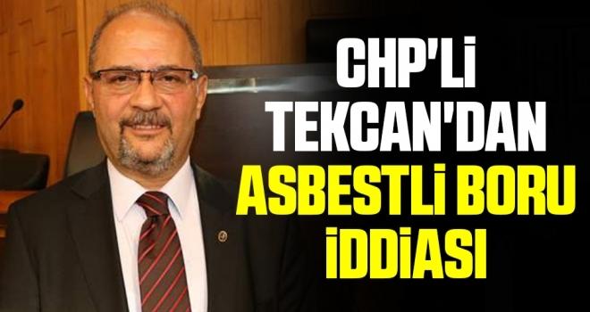 CHP'li Tekcan'danasbestli boru iddiası