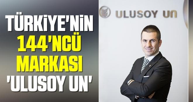 Türkiye'nin 144'ncü Markası 'Ulusoy Un'