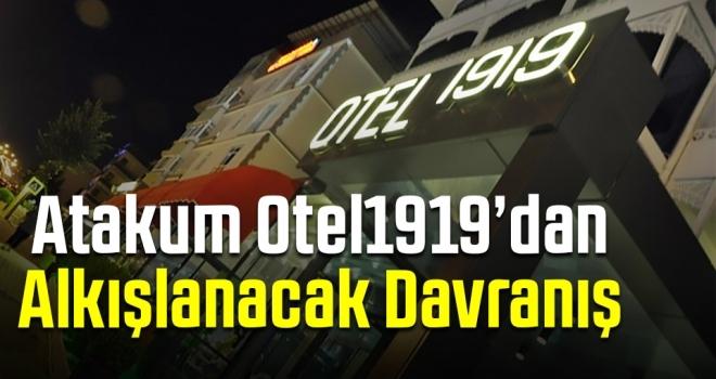 Atakum Otel1919'dan Alkışlanacak Davranış